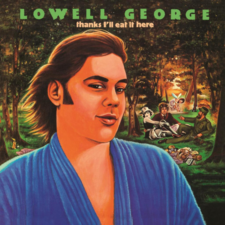 Lowell George Thanks Ill Eat It Here Lp
