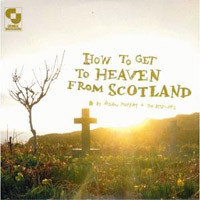 Aidan Moffat & The Best-Ofs - How to Get to Heaven from Scotland