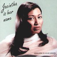 Jacintha - Jacintha is her name