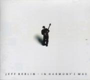 Jeff Berlin - In Harmony`s Way