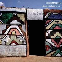 Hugh Masekela - Almost Like Being In Jazz