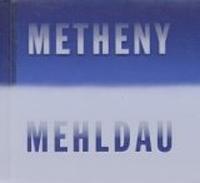 Pat Metheny & Brad Mehldau - Metheny Mehldau
