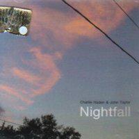 Charlie Haden & John Taylor - Nightfall