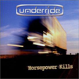 UNDERRIDE - Horsepower Kills