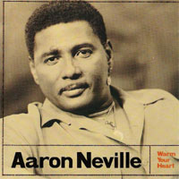 Aaron Neville; Warm Your Heart