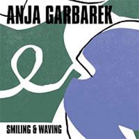 Anja Garbarek - Smiling & Waving