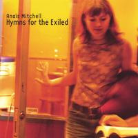 Anaïs Mitchell- hymns for the exiled