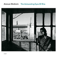 Anouar Brahem – The Astounding Eyes of Rita