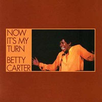 Betty Carter - Now It's My Turn