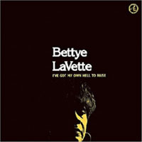 Bettye LaVette - I've Got My Own Hell To Raise