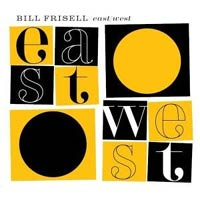 Bill Frisell – East/West