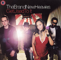The Brand New Heavies – Get Used To It