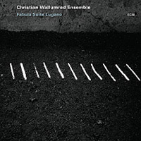 Christian Wallumrød Ensemble – Fabula Suite Lugano