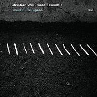 Christian Wallumrød Ensemble – Fabula Suite Lugano