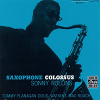 Sonny Rollins; Saxophone Colossus