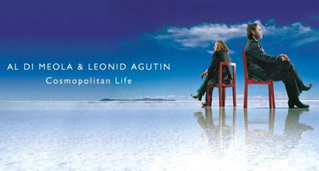 AL DI MEOLA & LEONID AGUTIN – Cosmopolitan Life