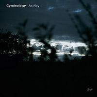 Cyminology – As Ney