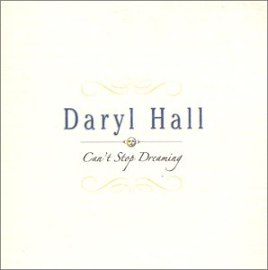 DARYLL HALL - Can`t Stop Dreaming
