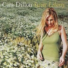 Cara Dillon - Sweet Liberty