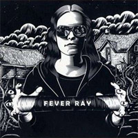 Fever Ray � Fever Ray Deluxe Edition