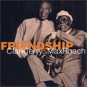 Clark Terry & Max Roach - Friendship