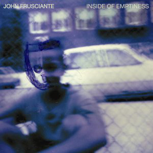 John Frusciante Inside of Emptiness