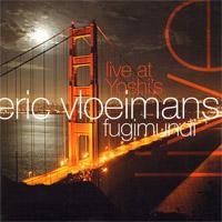 Eric Vloeimans` Fugimundi - Live at Yoshi`s