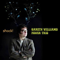 Gareth Williams Power Trio - Shock!