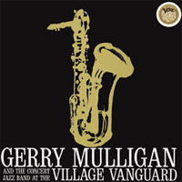 Garry Mulligan at the Village Vanguard