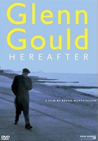 Glenn Gould – Hereafter