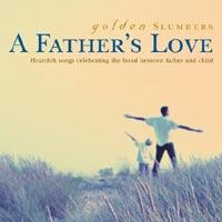 Golden Slumbers A Fathers Love – Diverse Artiesten
