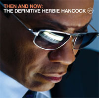 Herbie Hancock, Then And Now: The Definitive Herbie Hancock