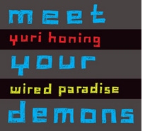 Yuri Honing & Wired Paradise – Meet Your Demons