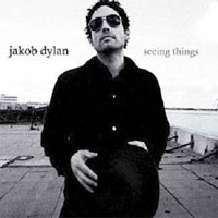Jakob Dylan - Seeing Things