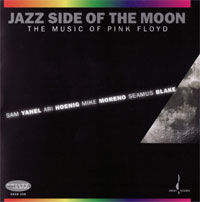 Jazz Side Of The Moon - the Music of Pink Floyd