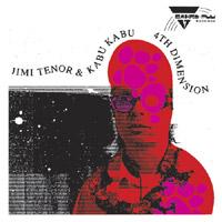 Jimi Tenor & Kabu Kabu - 4th Dimension