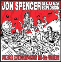 The Jon Spencer Blues Explosion - Jukebox Explosion Rockin` Mid-90s Punkers