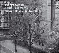 Kurtág – Kafka-Fragmente