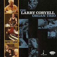The Larry Coryell Organ Trio - Impressions