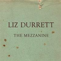 Liz Durrett – The Mezzanine
