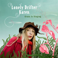 Lonely Drifter Karen- Grass Is Singing