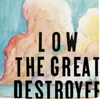 Low - The Great Destroyer