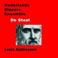 Louis Andriessen � De Staat � Nederlands Blazers Ensemble
