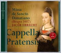 Jacob Obrecht - Missa de Sancto Donatiano - Cappella Pratensis
