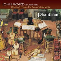 Phantasm- John Ward: Consort Music for five and Six Viols