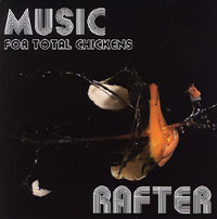 Rafter - Music For Total Chickens