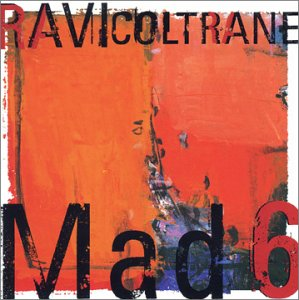 Ravi Coltrane - Mad6
