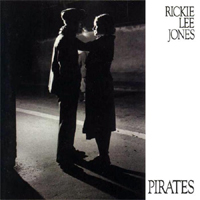 Rickie Lee Jones – Pirates