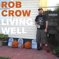 Rob Crow – Living Well