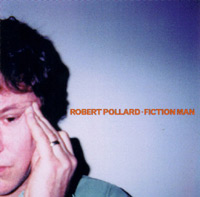 Robert Pollard - Fiction Man